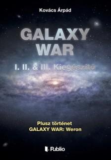 Kovács Árpád - GALAXY WAR I. II. & III. Kiegészítő [eKönyv: epub, mobi]