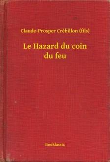 (fils) Claude-Prosper Crébillon - Le Hazard du coin du feu [eKönyv: epub, mobi]