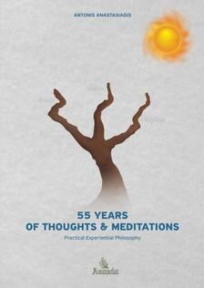 Anastasiadis Antonis - 55 Years of Thoughts & Meditations [eKönyv: epub, mobi]