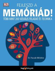 Dr. Pascale Michelon - Fejleszd a memóriád!