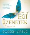 Doreen Virtue - Égi üzenetek [eKönyv: epub, mobi]<!--span style='font-size:10px;'>(G)</span-->