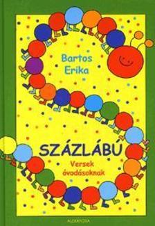 Bartos Erika - SZÁZLÁBÚ - VERSEK ÓVODÁSOKNAK -
