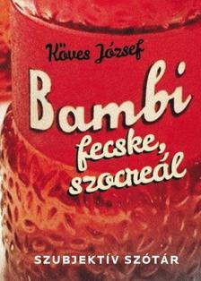 KÖVES JÓZSEF - Bambi, fecske, szocreál