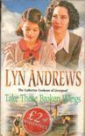 Andrews, Lyn - Take These Broken Wings [antikvár]