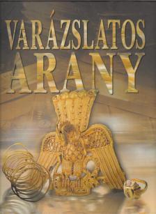 Reviczky Béla (szerk.) - Varázslatos arany