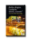 BERLIN, DRÁGÁM. CSUKJA BE, KÉREM, A SZEMÉT.<!--span style='font-size:10px;'>(G)</span-->