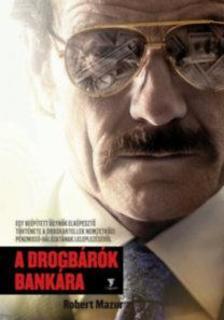Robert Mazur - A drogbárók bankára