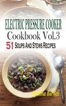Barnes Rosa - Electric Pressure Cooker Cookbook - Vol.3 51 Soups And Stews Recipes [eKönyv: epub,  mobi]