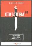 William J. Dobson - Diktatúra 2.0 - A 21. századi zsarnokok természetrajza [eKönyv: epub, mobi]<!--span style='font-size:10px;'>(G)</span-->