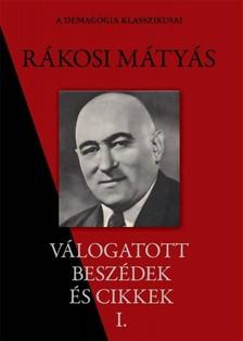 Rákosi Mátyás - Rákosi Mátyás válogatott beszédei I. rész [eKönyv: epub, mobi]