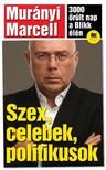 Murányi Marcell - Szex, celebek, politikusok - 3000 őrült nap a Blikk élén [eKönyv: epub, mobi]<!--span style='font-size:10px;'>(G)</span-->