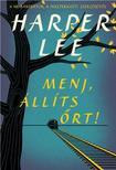 Harper Lee - Menj, állíts őrt!<!--span style='font-size:10px;'>(G)</span-->