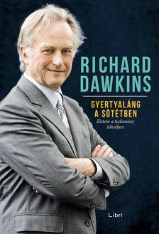 Richard Dawkins - Gyertyaláng a sötétben - Életem a tudomány tükrében