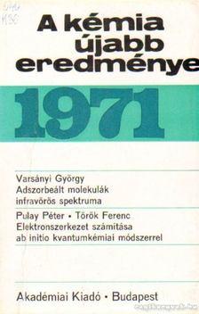 Csákvári Béla - A kémia újabb eredményei 1971. 7. kötet [antikvár]