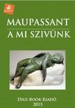 Guy de Maupassant - A mi szivünk [eKönyv: epub, mobi]