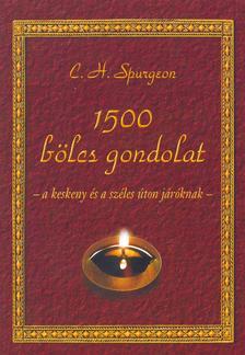 C. H. Spurgeon - 1500 BÖLCS GONDOLAT