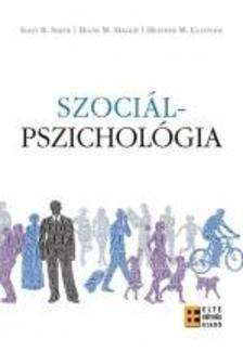 Eliot R. Smith - Diane M. Mackie - Szociálpszichológia