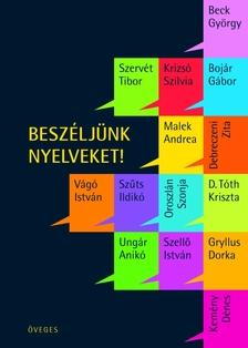 ÖVEGES ENIKŐ (SZERK.) - Beszéljünk nyelveket!
