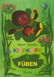 MARÉK VERONIKA - Kippkopp a fűben