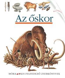 Az őskor - kis felfedező zsebkönyvek