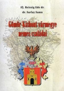 ifj. Reiszig Ede dr. - Gömör-Kishont vármegye nemes családai
