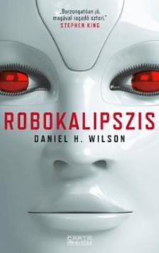 WILSON, DANIEL H. - Robokalipszis