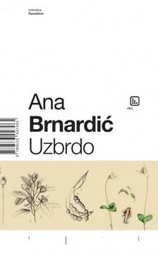 Brnardiæ Ana - Uzbrdo [eKönyv: epub, mobi]
