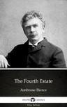 Delphi Classics Ambrose Bierce, - The Fourth Estate by Ambrose Bierce (Illustrated) [eKönyv: epub,  mobi]