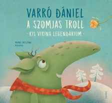 Varró Dániel - A szomjas troll - Kis viking legendárium [eKönyv: epub, mobi]
