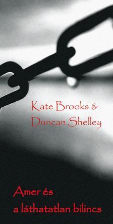 Duncan Shelley - AMER ÉS A LÁTHATATLAN BILINCS
