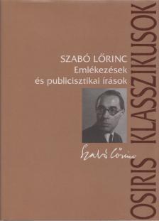 Szabó Lőrinc - Emlékezések és publicisztikai írások