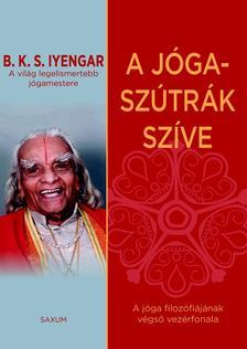 B.K.S. Iyengar - A Jóga-Szútrák szíve