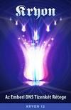 Kryon Lee Caroll - - Az Emberi DNS Tizenkét Rétege - Kryon 12 [eKönyv: epub, mobi]<!--span style='font-size:10px;'>(G)</span-->