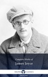 James Joyce - Delphi Complete Works of James Joyce (Illustrated) [eKönyv: epub, mobi]