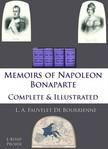 L. A. Fauvelet Bourrienne, John S. Memes, R. W. Phipps Colonel, Murat Ukray - Memoirs of Napoleon Bonaparte [eKönyv: epub,  mobi]