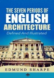 Murat Ukray Edmund Sharpe, - The Seven Periods of English Architecture [eKönyv: epub,  mobi]