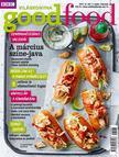 . - Good Food VI. évfolyam 3. szám - 2017. MÁRCIUS