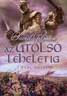 DAVID GILMAN - AZ UTOLSÓ LEHELETIG - A HARC MESTERE 2.