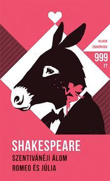 Shakespeare, William - Szentivánéji álom - Rómeó és Júlia  - Helikon Zsebkönyvek 56.