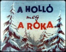 - A HOLLÓ ÉS A RÓKA - DIA -