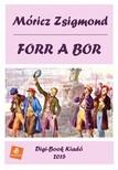 MÓRICZ ZSIGMOND - Forr a bor [eKönyv: epub, mobi]<!--span style='font-size:10px;'>(G)</span-->