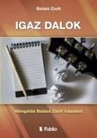 Zsolt Balázs - Igaz dalok - válogatás Balázs Zsolt írásaiból [eKönyv: epub, mobi]<!--span style='font-size:10px;'>(G)</span-->