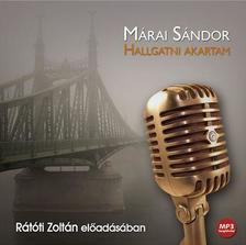 MÁRAI SÁNDOR - Hallgatni akartam - Hangoskönyv