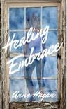Hagan Anne - Healing Embrace [eKönyv: epub,  mobi]