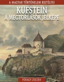Fónagy Zoltán - Kufstein, a megtorlások jelképe - A magyar történelem rejtélyei