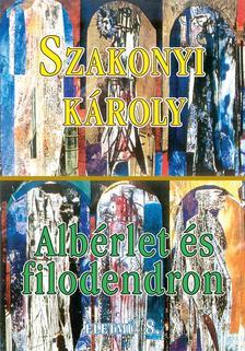 SZAKONYI KÁROLY - ALBÉRLET ÉS FILODENDRON - ÉLETMŰ 8.