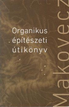 MAKOVECZ - Makovecz - Organikus épitészeti útikönyv