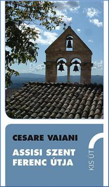 Cesare Vaiani - Assisi Szent Ferenc útja