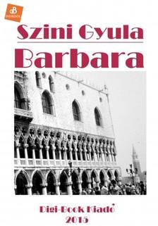 Szini Gyula - Barbara [eKönyv: epub, mobi]