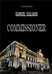 Galiano Samuel - Commissioner [eKönyv: epub,  mobi]